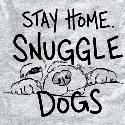 Stay Home Snuggle Dogs