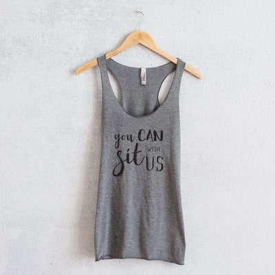 Sit With Us Racerback Tank