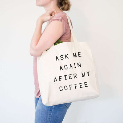 Ask Me Again After My Coffee - Tote Bag