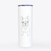Puppy Pierre the French Bulldog - 20oz Skinny Tumbler