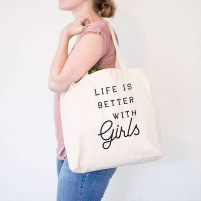 Life is Better with Girls - Tote Bag