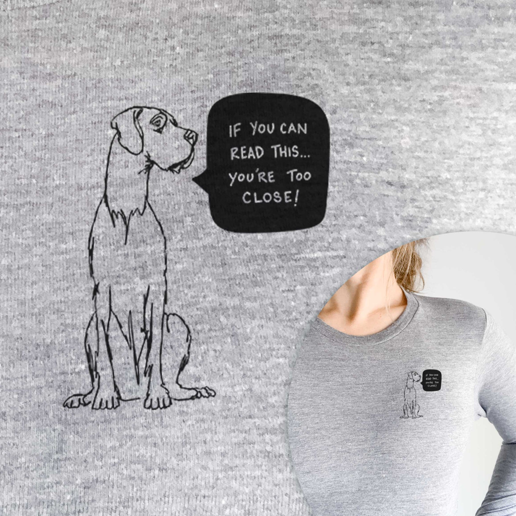 Too Close Great Dane  - Long Sleeve Crewneck