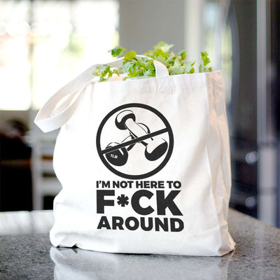 Not Here to F-ck Around - Tote