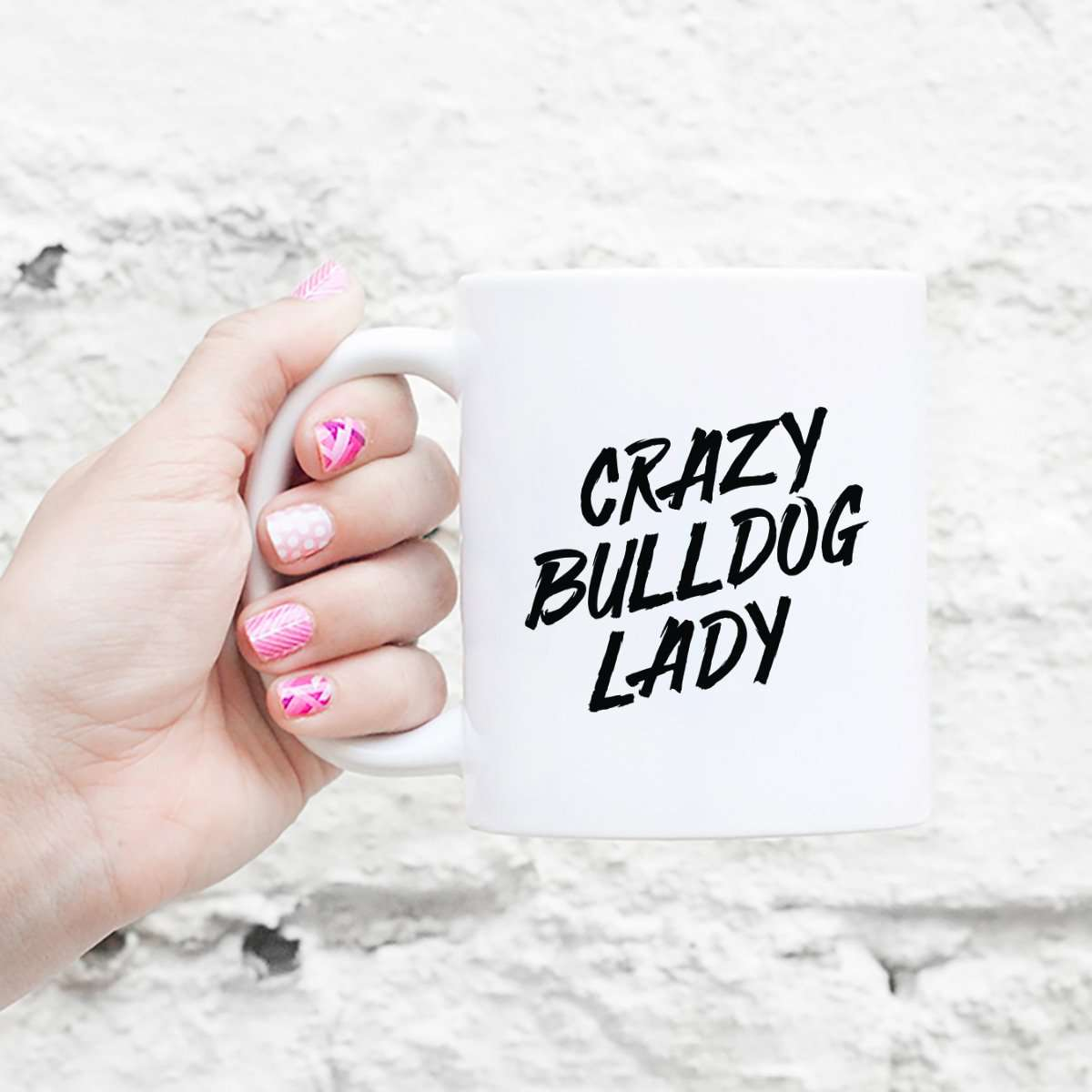 Crazy Bulldog Lady - Mug