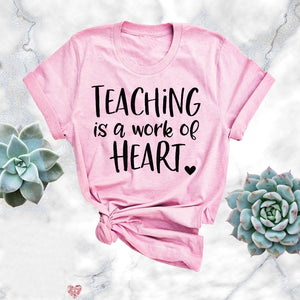 Teaching Is A Work Of Heart Tee