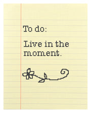 To Do: Live in the Moment on Yellow Notepaper fabric with chart and needleminder