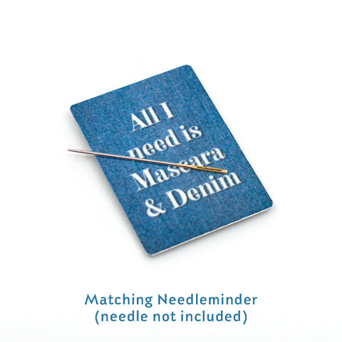 """All I Need is Mascara and Denim"" Printed cross stitch fabric, pattern and needleminder set"