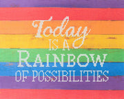 """Today is a Rainbow of Possibilities"" printed cross stitch fabric, chart and needleminder set"