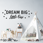 Dream Big Little One - Large Vinyl Wall Decal