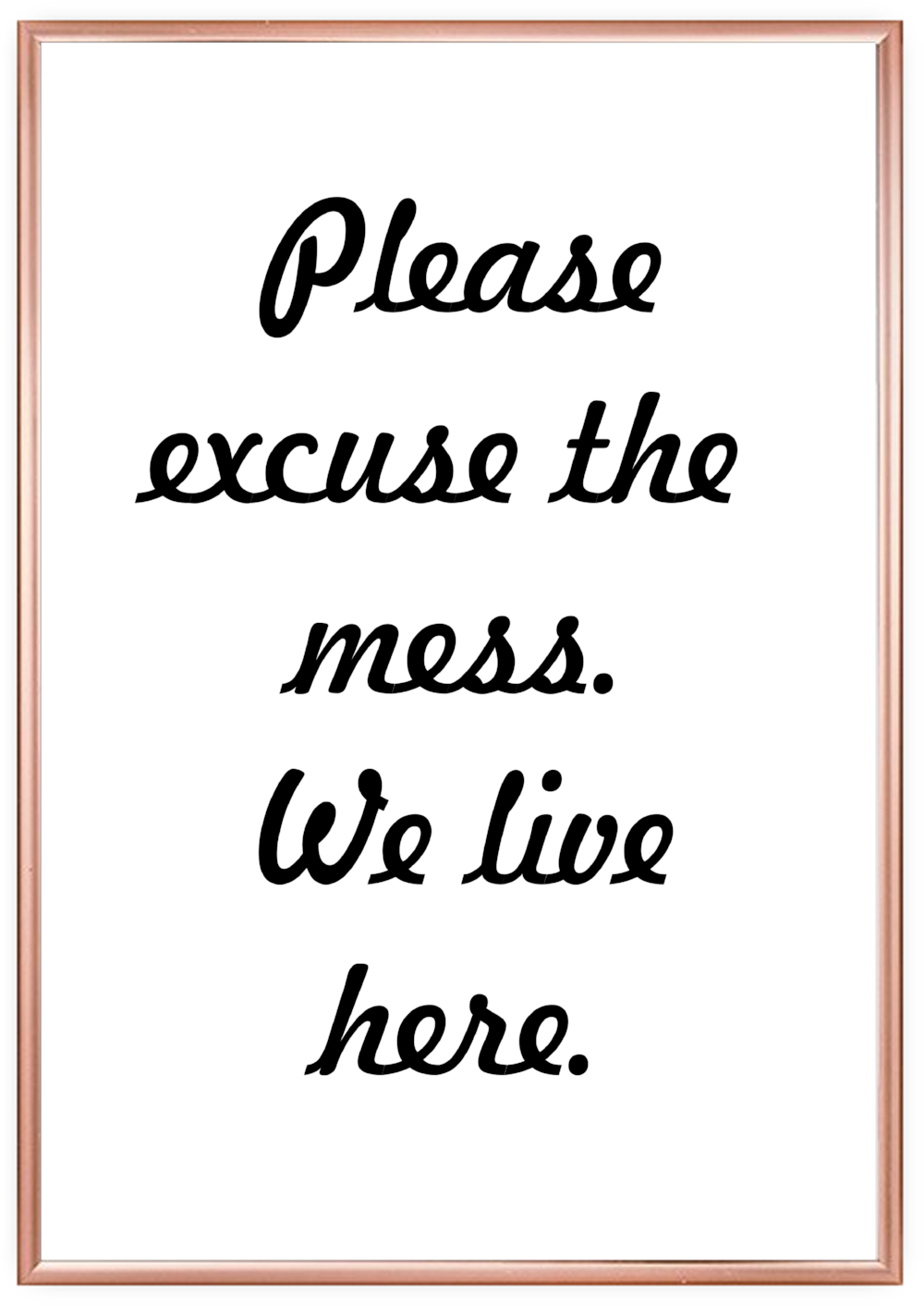 A3 / A2 Printed Poster Please Excuse The Mess We Live Here. - Cutting Image