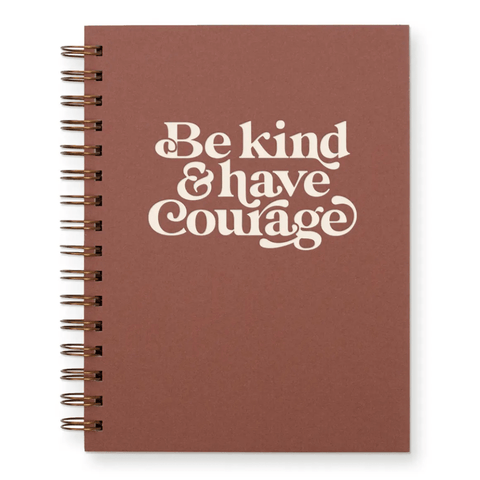 Journal- Be Kind and Have Courage