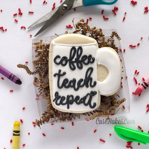 Coffee Teach Repeat - 1 cookie