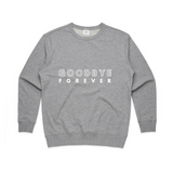 Goodbye Forever Sweatshirt | YDY