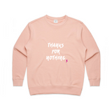 Thanks For Nothing Sweatshirt | YDY