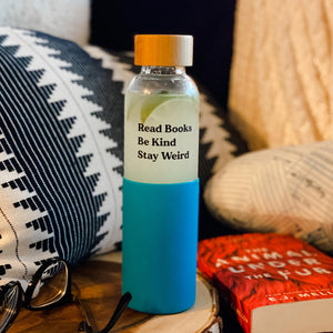 "Hello Lovely Bottle: ""Read Books. Be Kind. Stay Weird."""