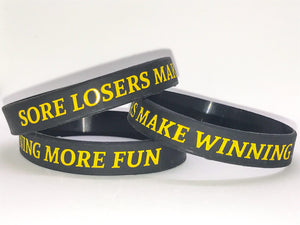 """Sore Losers Make Winning More Fun"" Wristband"