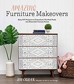 Amazing Furniture Makeovers by Jen Crider