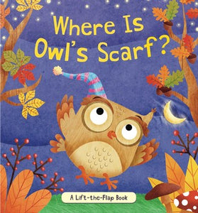 Where is Owls Scarf Lift the Flap Board Book - Owl Aisle