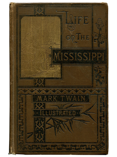 Mark Twain [Samuel L. Clemens]. Life on the Mississippi. 1888. First edition.