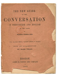 [Mark Twain (introduction)]. Pedro Carolino. The New Guide of the Conversation in Portuguese and English. 1883. First edition.