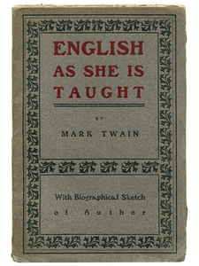 Mark Twain [Samuel L. Clemens]. English as She Is Taught. [1900]. First edition.