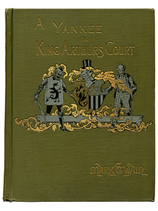 Mark Twain [Samuel L. Clemens]. A Connecticut Yankee in King Arthur's Court. 1889. First edition.