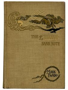 Mark Twain [Samuel L. Clemens]. The £1,000,000 Bank Note. 1893. First edition.