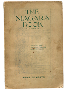 Mark Twain [Samuel L. Clemens], W. D. Howells and Others. The Niagara Book. 1893. First edition.