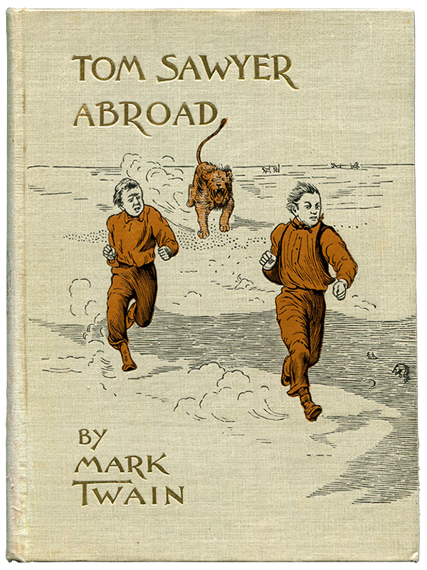 Mark Twain [Samuel L. Clemens]. Tom Sawyer Abroad. 1894. First edition.