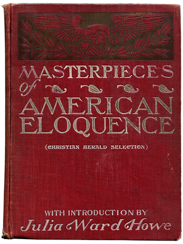 Mark Twain (contributor)]. Julia Ward Howe (introduction). Masterpieces of American Eloquence. 1900. First edition.
