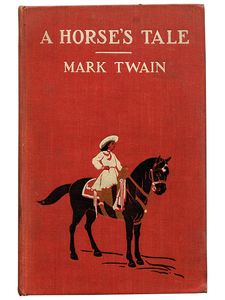 Mark Twain [Samuel L. Clemens]. A Horse's Tale. 1907. First edition.