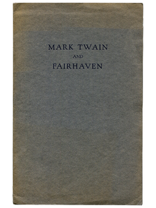 [Mark Twain (Samuel L. Clemens)]. Mark Twain and Fairhaven. 1926. First edition.