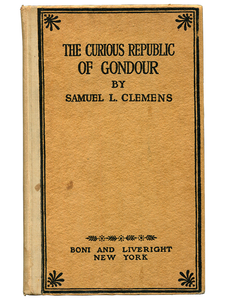 [Mark Twain] Samuel L. Clemens. The Curious Republic of Gondour. 1919. First edition.