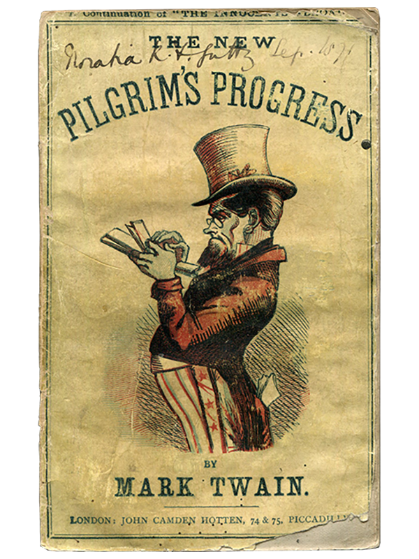 Mark Twain [Samuel L. Clemens]. The New Pilgrim's Progress. 1870. First edition.