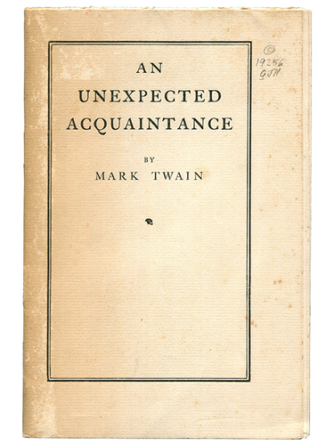 Mark Twain (Samuel L. Clemens)]. An Unexpected Acquaintance. [1904]. First edition.