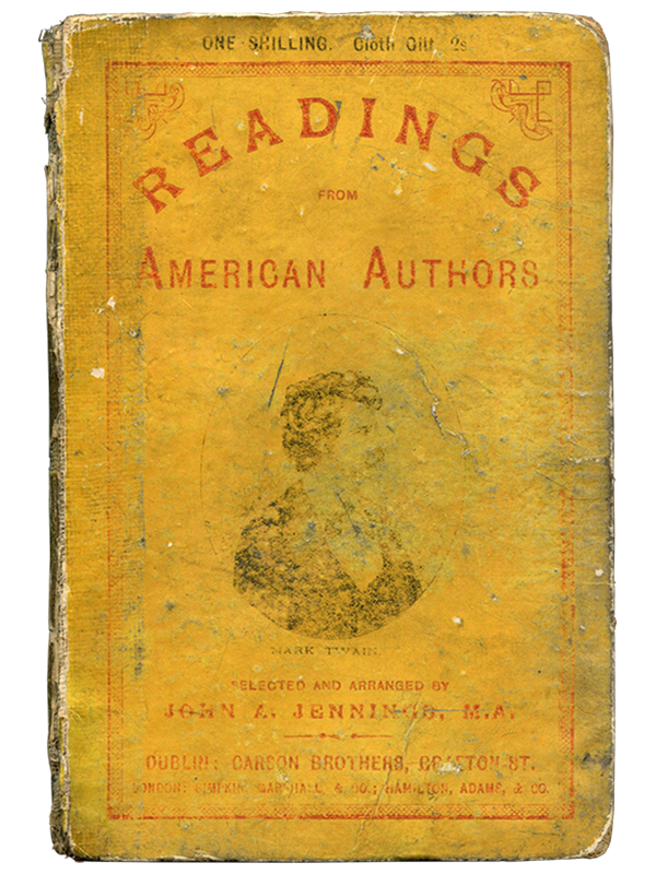 [Mark Twain (contributor)]. John A. Jennings (editor). Readings from American Authors. [1884]. First edition.