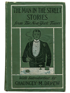 "[Mark Twain (subject)]. Chauncey M. Depew (editor). The ""Man in the Street"" Stories. 1902. First edition."