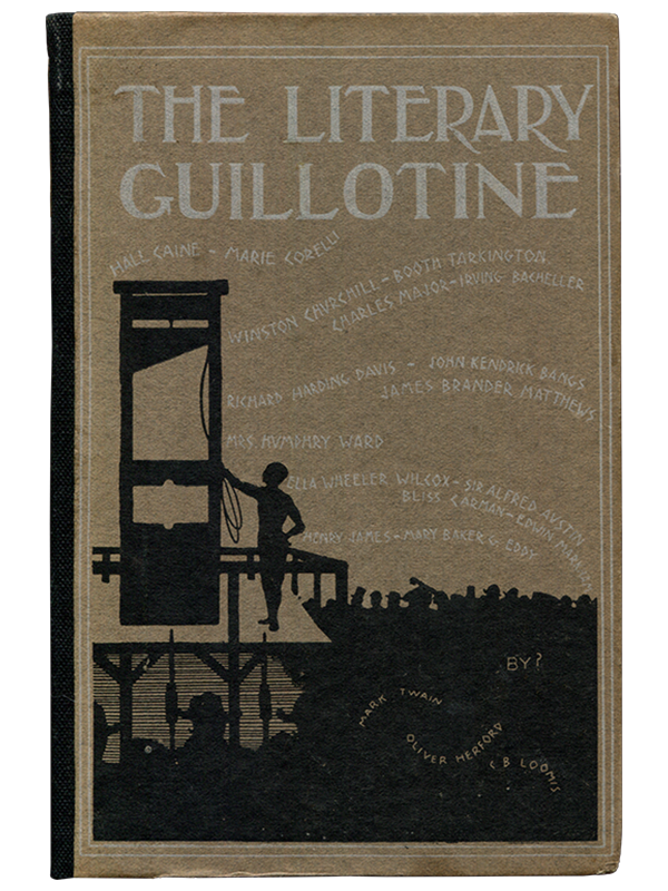 [Mark Twain]. [William Wallace Whitelock (as ?)]. The Literary Guillotine. 1903. First edition.