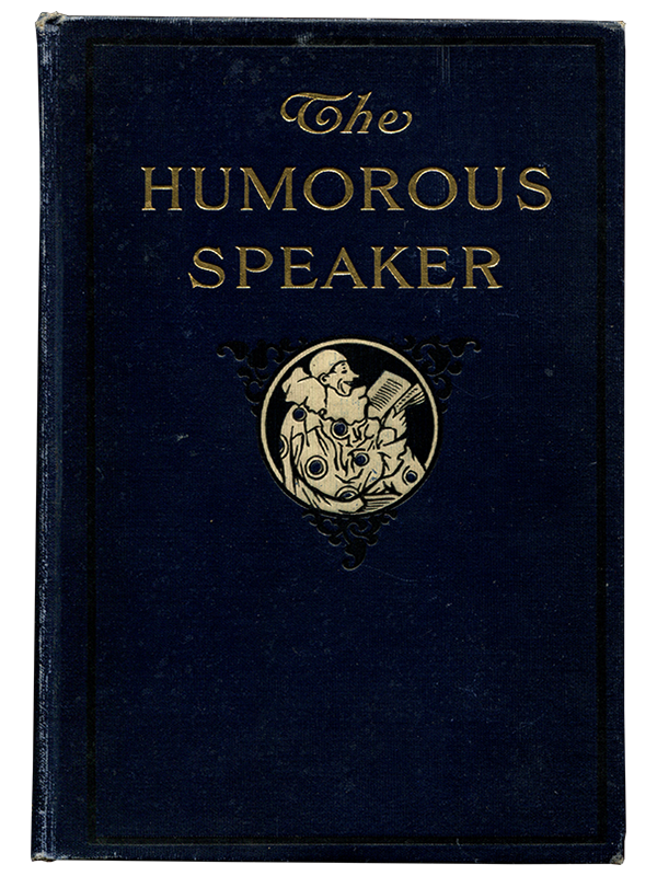 [Mark Twain (contributor)]. Paul M. Pearson. The Humorous Speaker. [1909]. First edition.