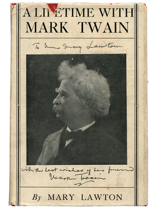 [Mark Twain (subject)]. Mary Lawton. A Lifetime with Mark Twain. [1925]. First edition.