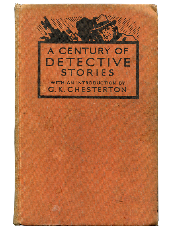 [Mark Twain (contributor)]. G. K. Chesterton. A Century of Detective Stories. [1935]. First edition.