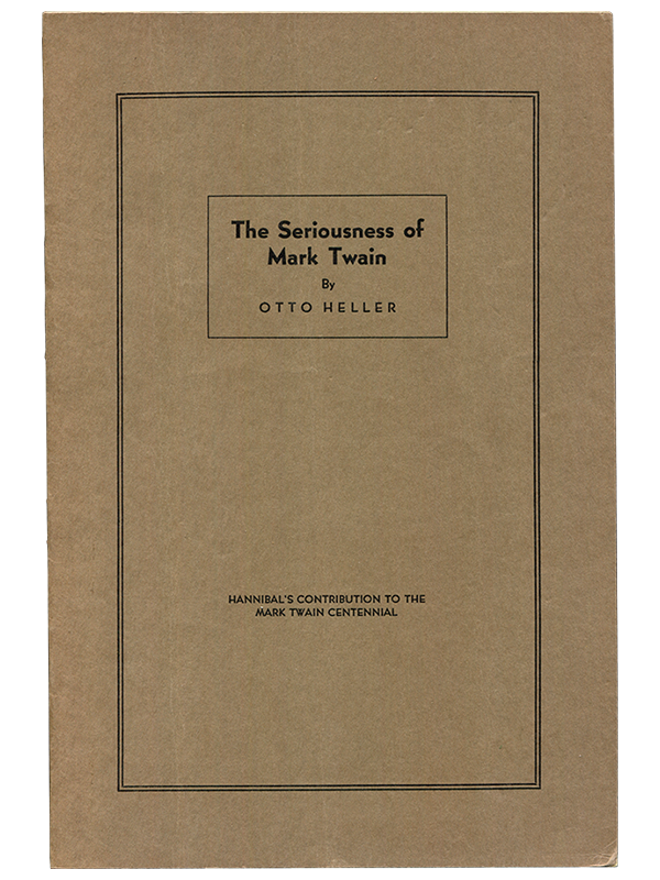 [Mark Twain (subject)]. Otto Heller. The Seriousness of Mark Twain. [1935]. First edition.