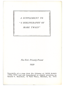 "[Mark Twain (subject)]. [Jacob Blanck]. A Supplement to a ""Bibliography of Mark Twain"". 1975. First edition."