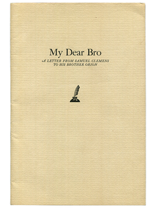 [Mark Twain] Samuel L. Clemens. My Dear Bro. 1961. First edition.