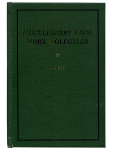 [Mark Twain]. John Hakac. Huckleberry Finn: More Molecules. 1962. First edition.