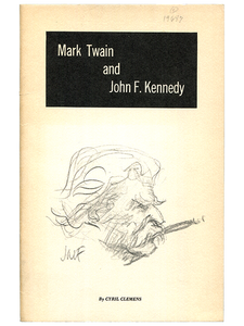 [Mark Twain]. Cyril Clemens. Mark Twain and John F. Kennedy. 1962. First edition.