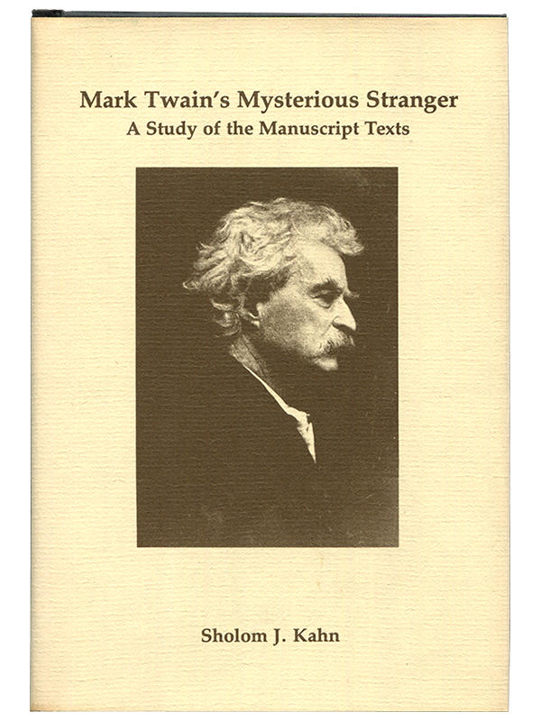 [Mark Twain (subject)]. Sholom J. Kahn. Mark Twain's Mysterious Stranger. 1978. First edition.