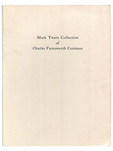 [Mark Twain]. Dawson's Book Shop. Catalog of the Mark Twain Collection of Charles Farnsworth Cornman. 1988. First edition.