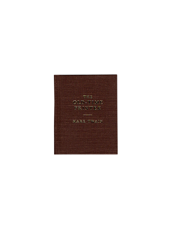 [Miniature book]. Mark Twain [Samuel L. Clemens]. The Old Time Printer. 1988. First edition.