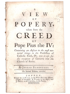 Joseph Burroughs. A View of Popery taken form the Creed of Pope Pius the IV. 1737. First edition.